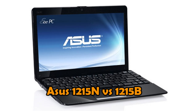 Asus 1215n vs Asus 1215B - which one is the better pick?